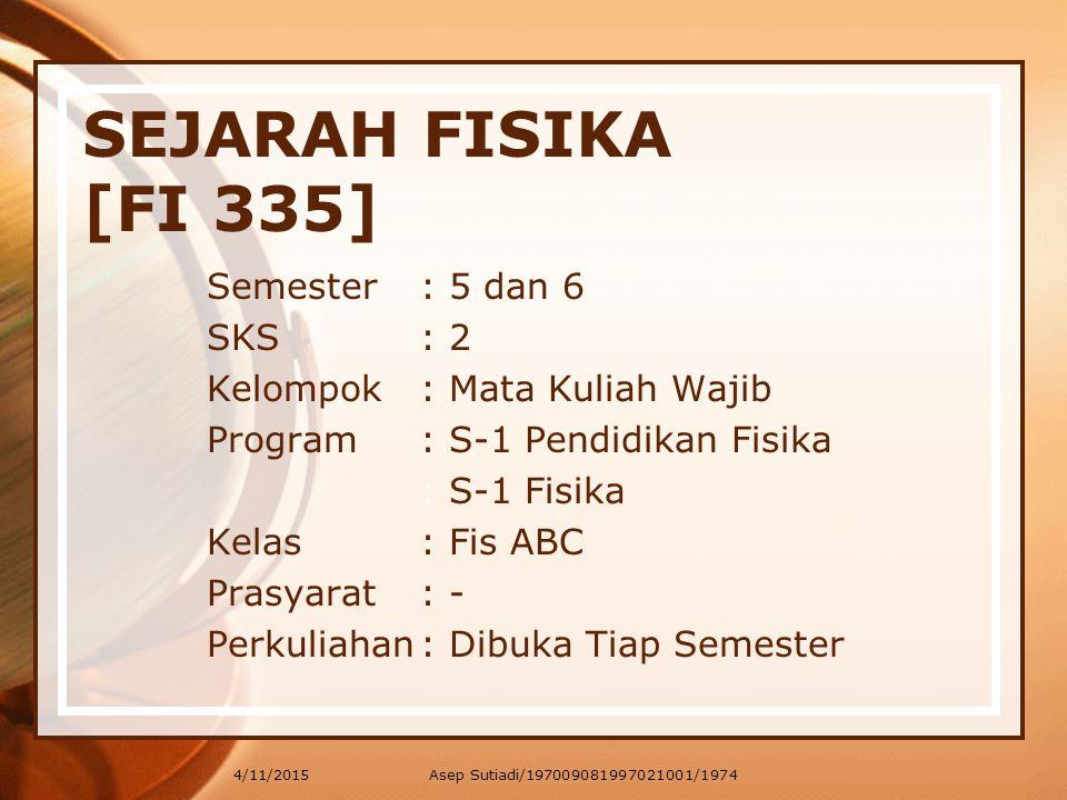 SEJARAH FISIKA [FI 335] Semester : 5 dan 6 SKS : 2